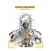 Homecoming by Pistol For Moms