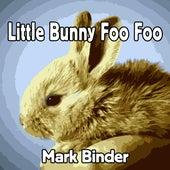 Little Bunny Foo Foo de Mark Binder
