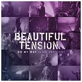 On My Way (Live Version) by Beautiful Tension