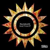 Good Times EP by Raumakustik