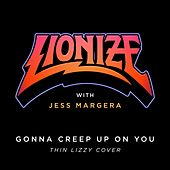 Gonna Creep Up on You by Lionize