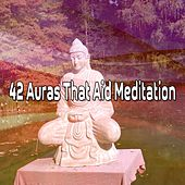 42 Auras That Aid Meditation von Lullabies for Deep Meditation