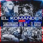 Sanguinarios Del M1 / El Katch (En Vivo) by El Komander