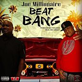 Beat Bang (feat. Big Omeezy) by Joe Millionaire