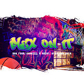 Flex On It (feat. A. Rozay, MyMy & Naya) by Gambizi