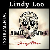 Lindy Loo (Instrumental) by 8 Ball Aitken