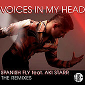 Voices In My Head (The Remixes) by Spanish Fly