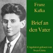 Franz Kafka: Brief an den Vater (Ungekürzt gelesen) von Franz Kafka