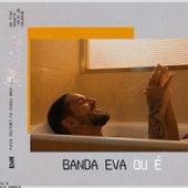 Ou É von Banda Eva