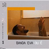 Ou É by Banda Eva