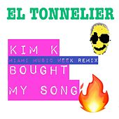 Kim K Bought My Song (Miami Winter Music Remix) by EL Tonnelier
