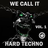 We Call It 'Hard Techno' Vol. 1 by Various Artists