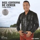 Diez Centavos de Ceniza y Otros Exitos by Gency Ramirez
