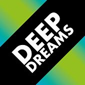 Deep Dreams by Various Artists