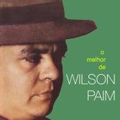 O Melhor de Wilson Paim de Wilson Paim