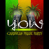 Yow (Caribbean Praise Party) de Various Artists