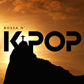 Bossa n' K-pop by Various Artists