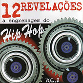 12 Revelações: A Engrenagem do Hip Hop, Vol. 2 by Various Artists