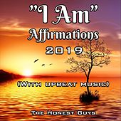 I Am: Affirmations 2019 (with Upbeat Music) van The Honest Guys