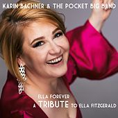 Ella Forever: A Tribute to Ella Fitzgerald by Karin Bachner