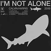 I'm Not Alone 2019 von Calvin Harris