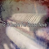 12 A Desire for Bossa Nova by Bar Lounge