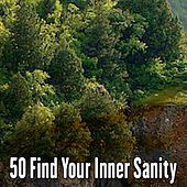 50 Find Your Inner Sanity by S.P.A