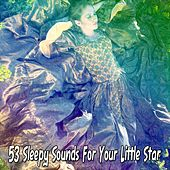 53 Sleepy Sounds for Your Little Star by S.P.A