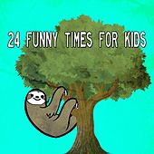 24 Funny Times for Kids by Canciones Infantiles