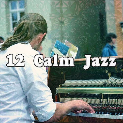 12 Calm Jazz by Chillout Lounge