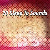 70 Sleep to Sounds by Baby Sleep Sleep