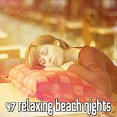 47 Relaxing Beach Nights by Ocean Sounds Collection (1)