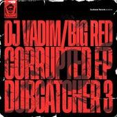 Corrupted (Dubcatcher 3) von DJ Vadim