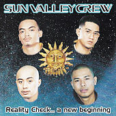 Reality Check... A New Beginning by Sun Valley Crew