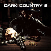 Dark Country 5 by Various Artists