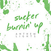 Sucker / Burnin' Up by Anthem Lights