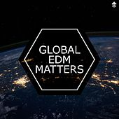 Global EDM Matters by Various Artists
