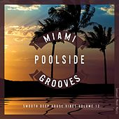 Miami Poolside Grooves, Vol. 12 by Various Artists