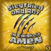 Siegfried & Roy von Almklausi