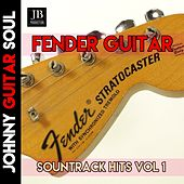 Fender Guitar Soundtrack Hits Vol. 1 (Instrumental Guitar) by Johnny Guitar Soul