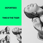Time Is The Tiger by Deportees