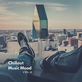 Chillout Music Mood, Vol. 4 di Various Artists