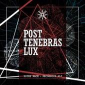 Post Tenebras Lux by Recognize Ali