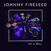 All Is Bliss de Johnny Fireseed