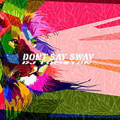 Dont Say Sway by Dj tomsten