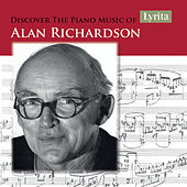 Discover the Piano Music of Alan Richardson by Various Artists