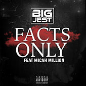 Facts Only (feat. Micah Million) von Big Jest