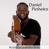 Acústico Leandro Brito (Acústico) de Daniel Pinheiro