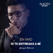 Si Te Entregas a Mi (En Vivo) von Georgie Valencia