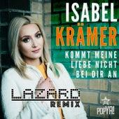 Kommt meine Liebe nicht bei Dir an (Lazard Remix) by Isabel Krämer